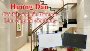 huong dan lay cong tac hunonic lam cong tac cau thang