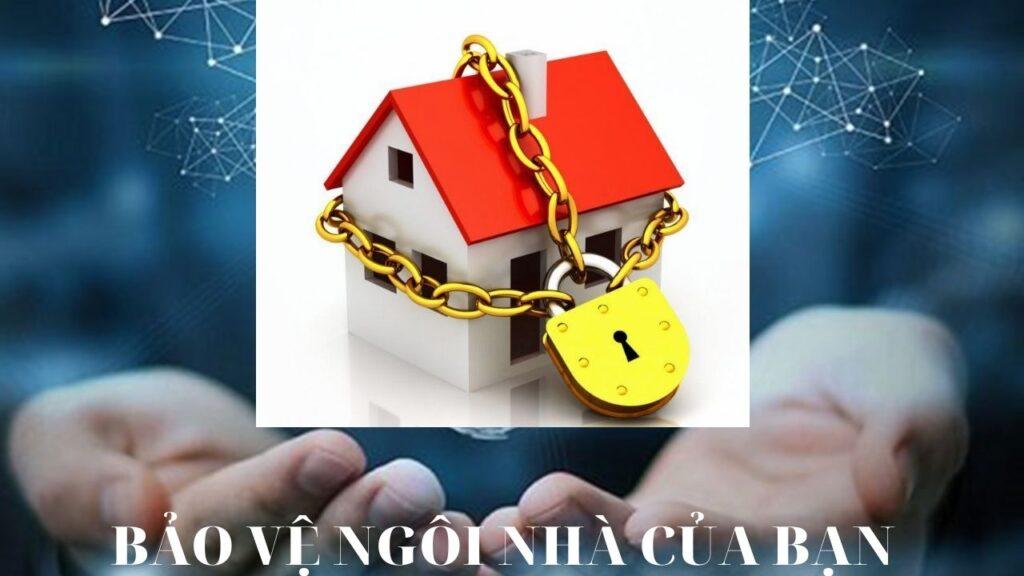 Bảo vệ ngôi nhà của bạn
